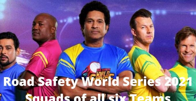 Road Safety World Series 2021 Squads of all six Teams